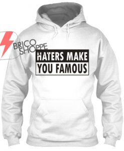 Hater Make You Famous,Hoodie