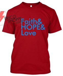 Faith & Hope TShirt