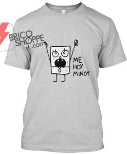 Me-Hoy-Minoy-TShirt