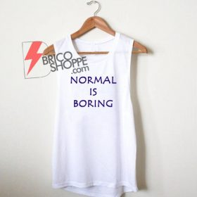 Normal is Boring Man Tank Top