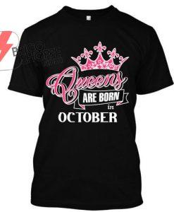 Queen-Are-Born-in-October-TShirt
