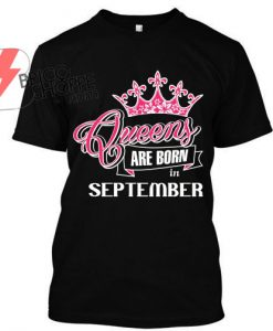 Queen-Are-Born-in-September-TShirt