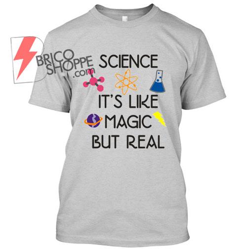 Science-Its-Like-Magic-But-Real-TShirt