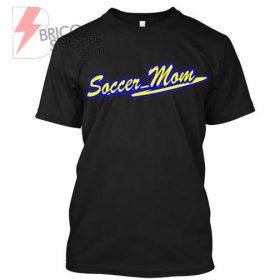 Soccer Mom Tshirt