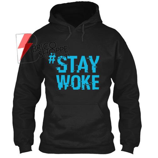 StayWoke Hastag Hoodie unisex