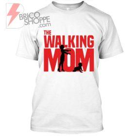 The Walking Mom Tshirt