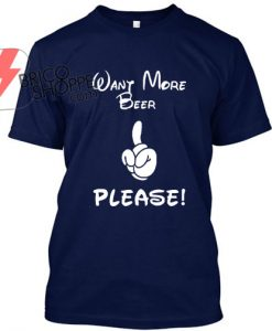 Want-More-Beer-Please!-T-Shirt