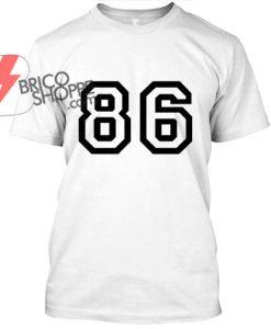 86 T Shirt