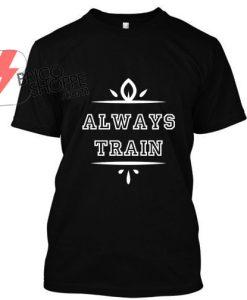 Always Tran T Shirt