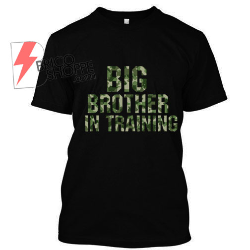Big Brother in Training Army T-Shirt