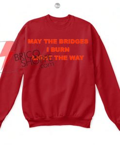 May-The-Bridges-I-Burn-Light-The-Way