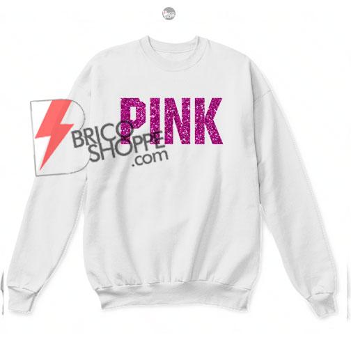 PINK Glitter Sweatshirts