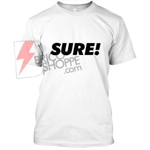SURE! T Shirt
