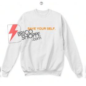 Save Your Self Sweatshirts