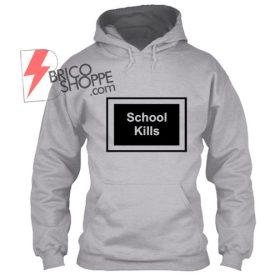 School Kills Hoodie
