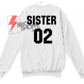 Sister 02 Sweatshirt