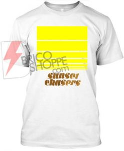 Sun Set Chasers T Shirt