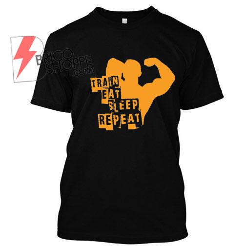 Train-eat-sleep-repeat-Tshirt