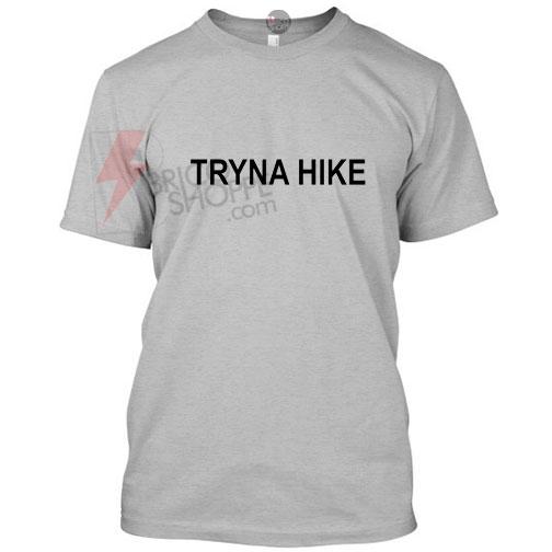 Tryna Hike T-shirt