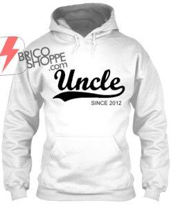 Uncle since 2017 Hoodie