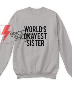 Word's Okay est Sister Sweatshirt