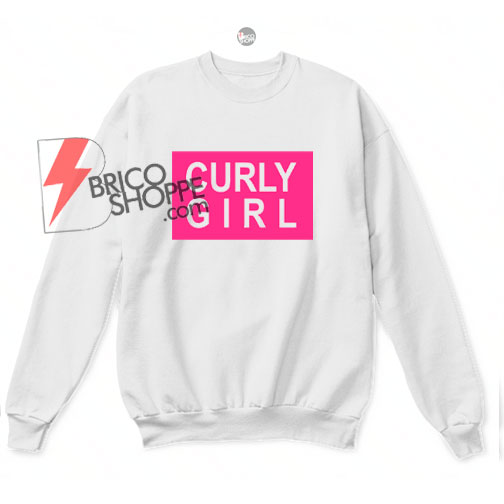 Curly girl Sweatshirt
