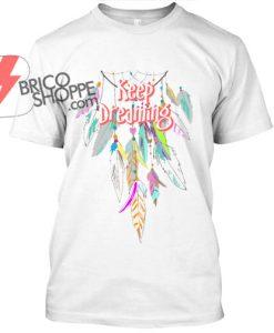 keep-dreaming,Dreamcatcher-T Shirt