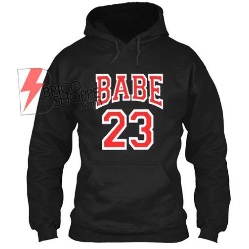 Babe 23 Hoodie