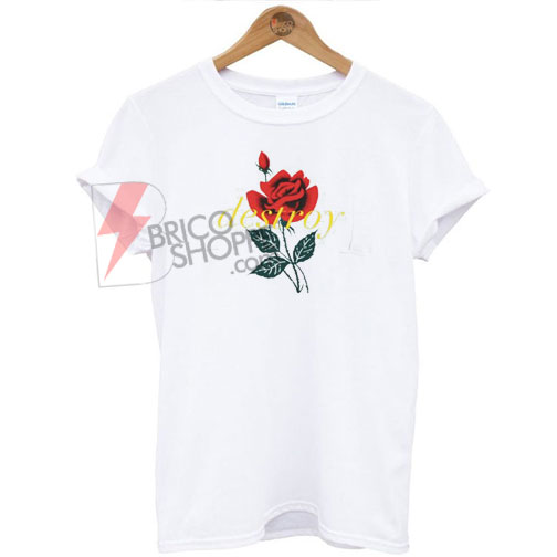 Destroy mother Sissy skate Rose t-shirt