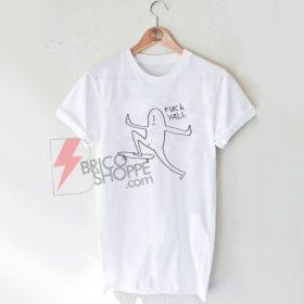 Fuck Yall T-Shirt