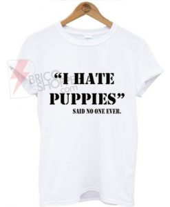 I-Hate-Puppies-T-Shirt