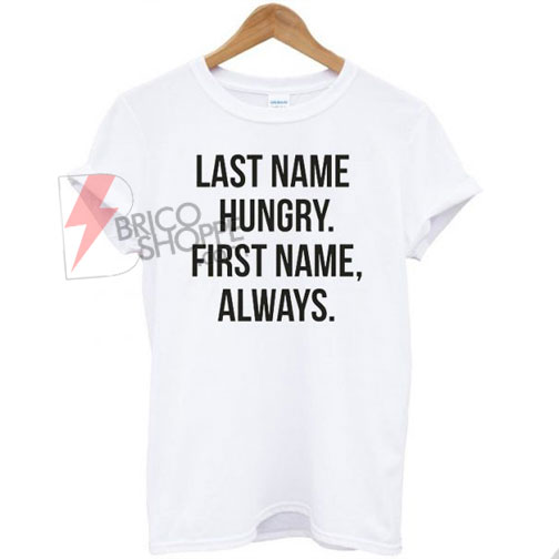 LastNameHungry.-Fist-Name-Always