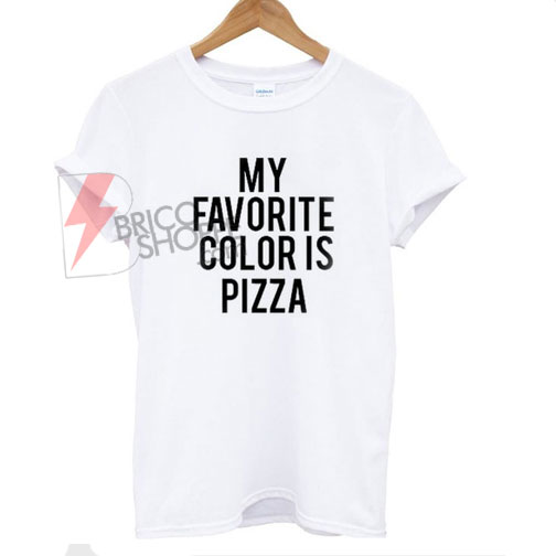 My-favorite-color-is-pizza-T-shirt