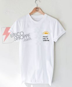 Pocket full of sunshine T-shirt On Sale