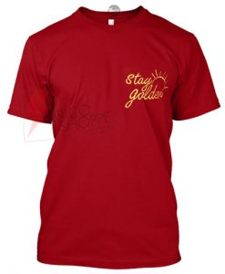 Stay Golden T-Shirt