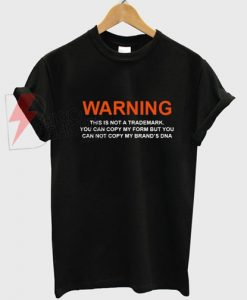 Warning This is Not a Trademark T-Shirt