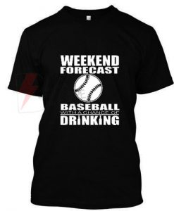 Weekend forecast softball with a chance of drinking T-Shirt