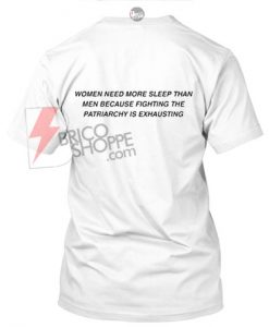 Women Need More Sleep Than Men T-Shirt BACK