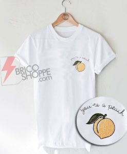 You're-A-Peach-T-Shirt
