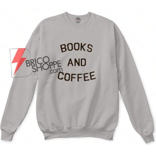 Books and coffee Unisex Sweatshirts