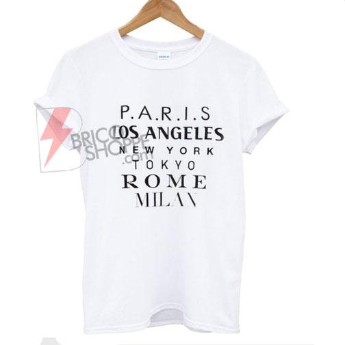 Paris los angeles new york tokyo rome milan T-shirt
