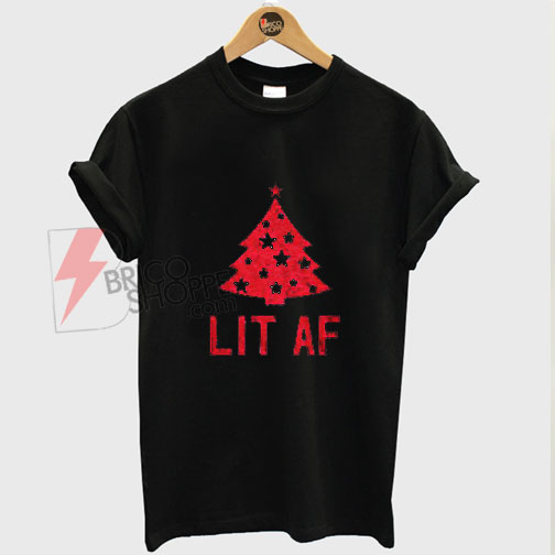 Lit Af Christmas T-Shirt on Sale