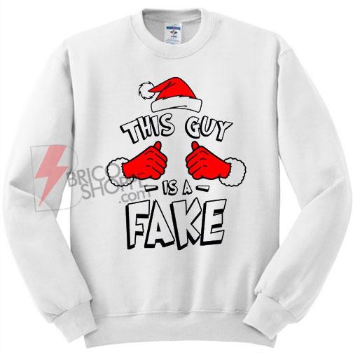 This Santa is a FAKE Sweatshirt on Sale