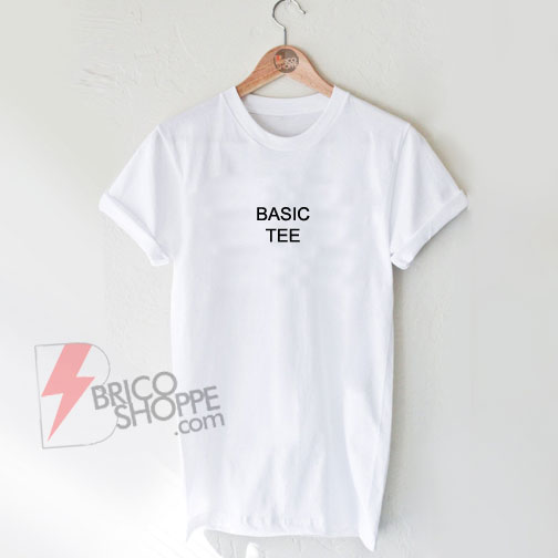 BASIC TEE T-Shirt - Place To Find Awesome Street Wear On Sale