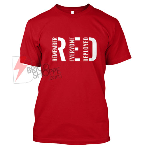 RED Remember Everyone Deployed T-Shirt On Sale