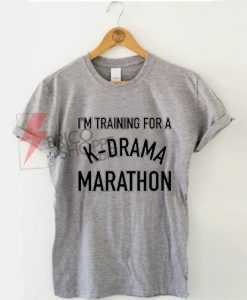 Sell-i'm-training-for-K-drama-marathon-T-Shirt-On-sale
