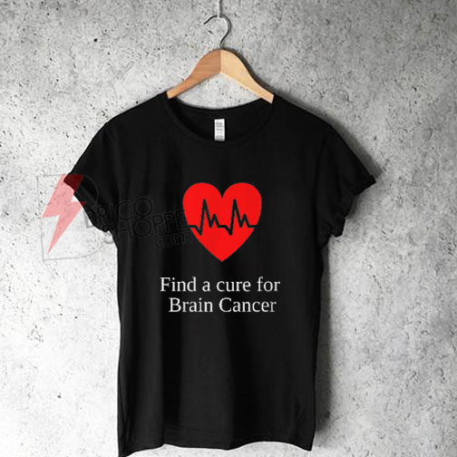 Find A Cure For Brian Cancer T-Shirt On Sale