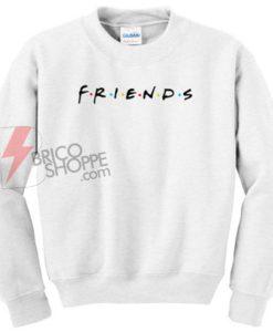Friends Sweatshirt On Sale