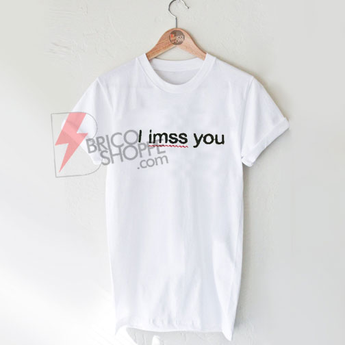 I-Miss-You-Spelling-Error-T-shirt