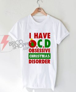 I have ocd, meaning i have obsessive christmas disorder